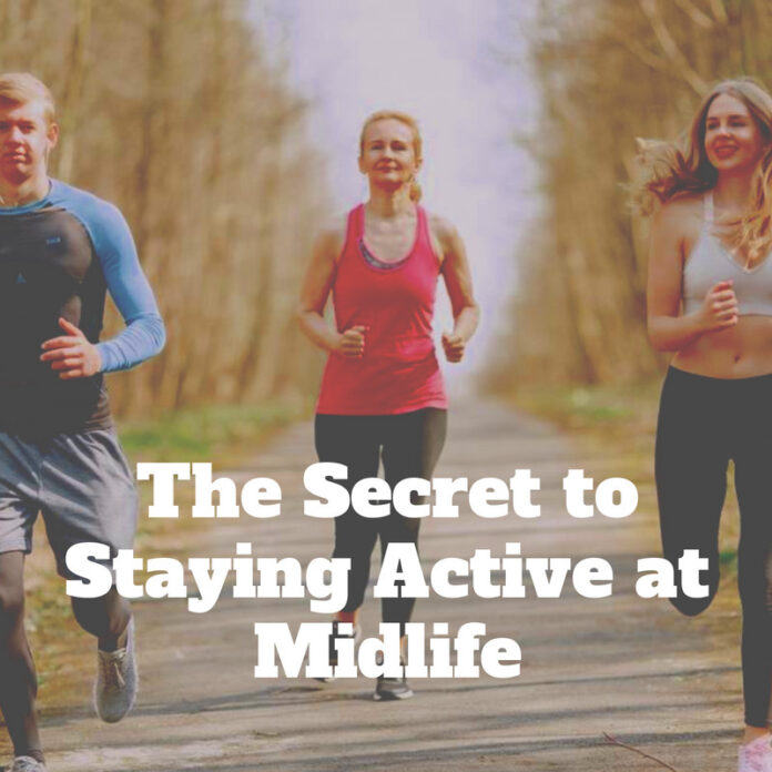 The Secret to Staying Active at Midlife